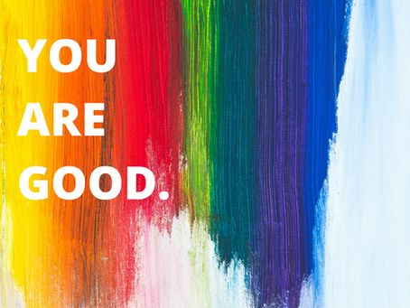 You Are Good.