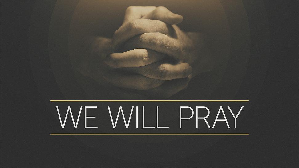 We-Will-Pray_WIDE-TITLE-2.jpg