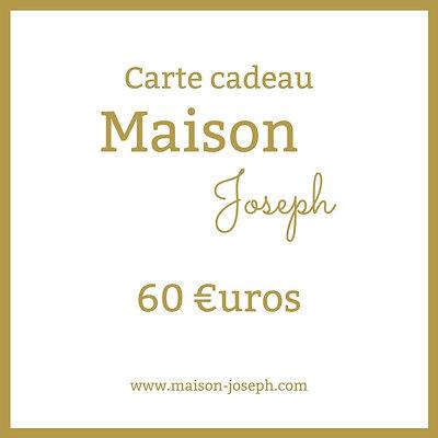 Carte Cadeau Maison Joseph - 60€