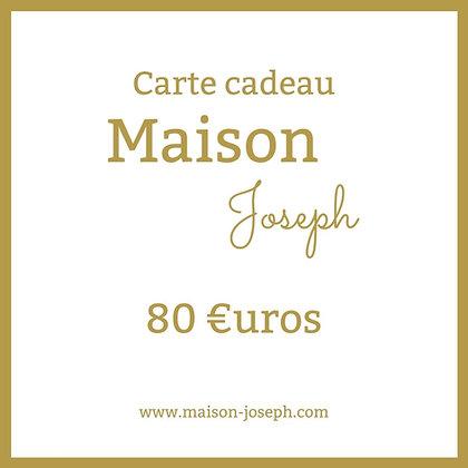 Carte Cadeau Maison Joseph - 80€