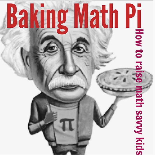 Baking Math Pi: A Recipe to Raise Math Savvy Kids