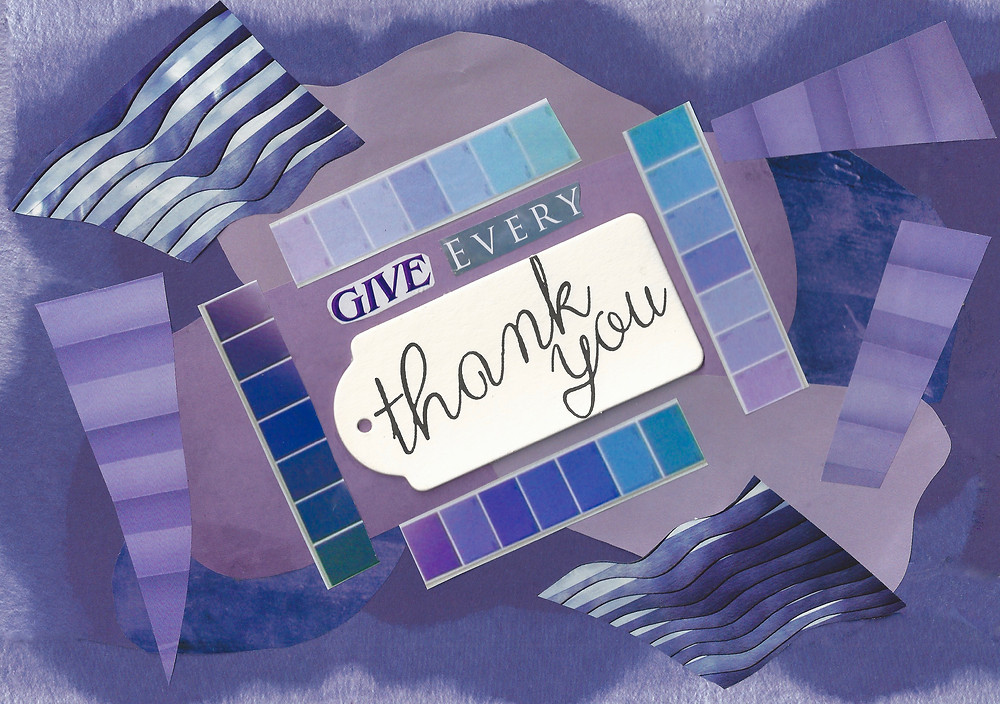 Give Every Thank You: Collage by Martha Clark Scala