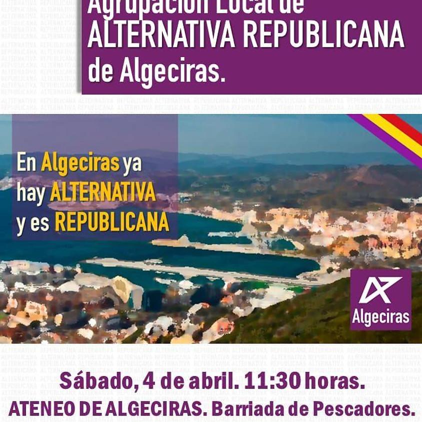 Constitución Agrupación Local de Alternativa Republicana en Algeciras