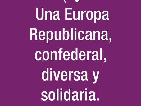 Nuestras propuestas: Una Europa republicana, confederal, diversa y solidaria.