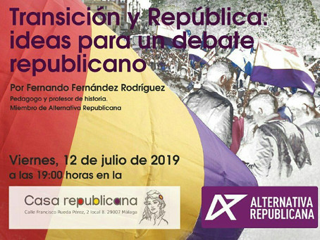 VIDEO. Transición y República: Ideas para un debate republicano.