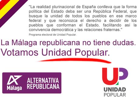 Alternativa Republicana de Malaga pide el voto para Unidad Popular