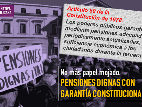 Pensiones dignas con garantía constitucional