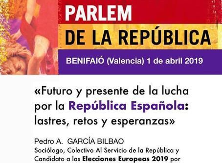 Benifaió (Valencia): «Futuro y presente de la lucha por la República Española: Lastres, retos y espe