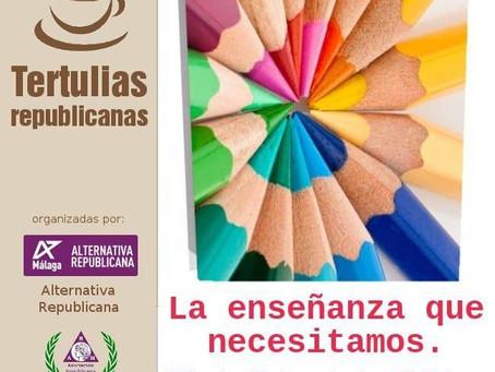 Málaga. Tertulia Republicana: La enseñanza que necesitamos.