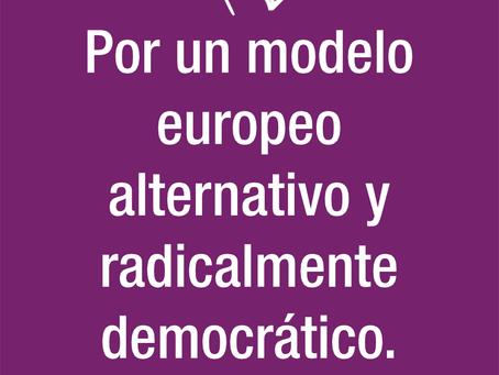 Nuestras propuestas: Por un nuevo modelo europeo alternativo y radicalmente democrático