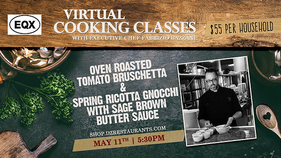 SOLD OUT! Gnocchi and Bruschetta Virtual Cooking School with WEQX - 5/11/2021