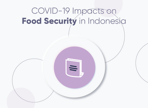 COVID-19 Impacts on Food Security in Indonesia