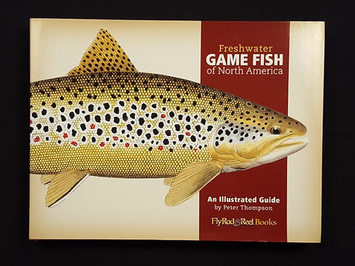 Freshwater Game Fish of North America - An Illustrated Guide