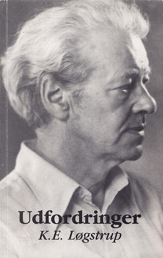 K.E. Løgstrup. Udfordringer
