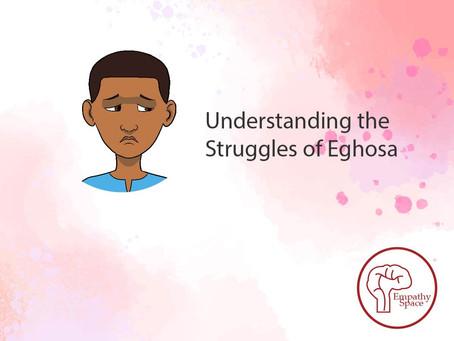 Understanding the Struggles of Eghosa