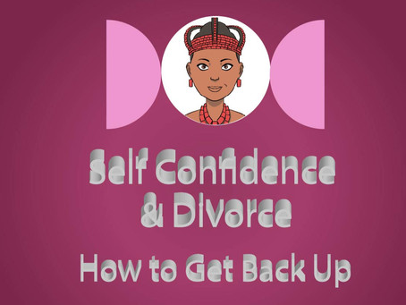 Self Confidence & Divorce: How to Get Back Up