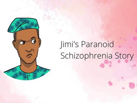 Jimi's Paranoid Schizophrenia Story