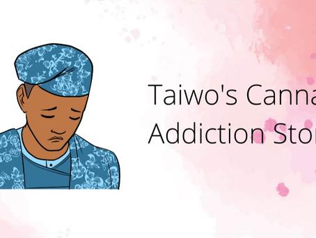 Taiwo's Cannabis Addiction Story