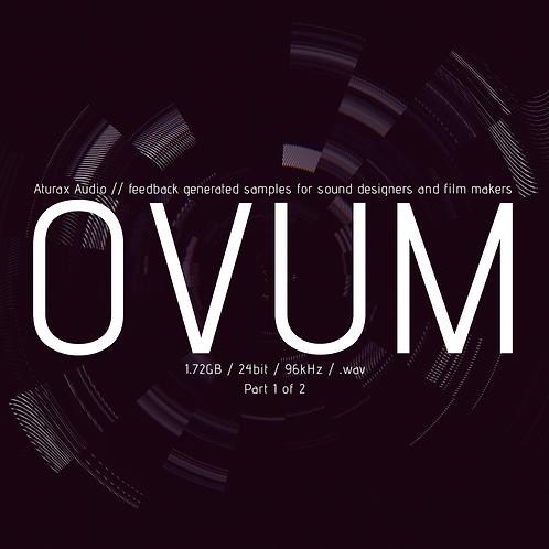 OVUM // PART 1
