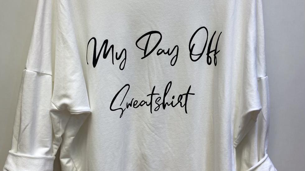 My Day off Sweatshirt