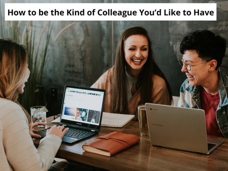 Bonding with Co-Workers: How to be the Kind of Colleague You'd Like to Have
