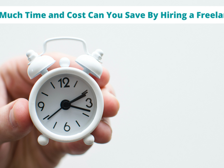 How Much Time and Cost Can You Save By Hiring a Freelancer?
