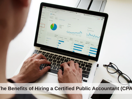 The Benefits of Hiring a Certified Public Accountant (CPA)