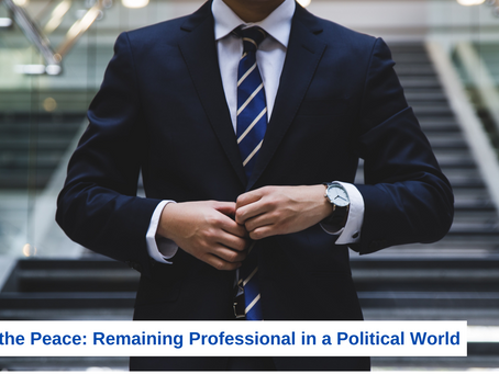 Keeping the Peace: Remaining Professional in a Political World