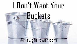 LIVING THE WRONG LIVING - I Don't Want Your Buckets
