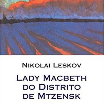Resenha: Lady Macbeth do Distrito de Mitzensk