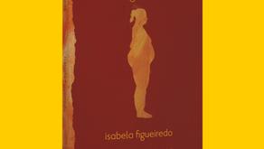 Uma conversa sincera sobre a vida em A Gorda de Isabela Figueiredo (resenha do livro)