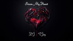 Poison My Heart.jpg