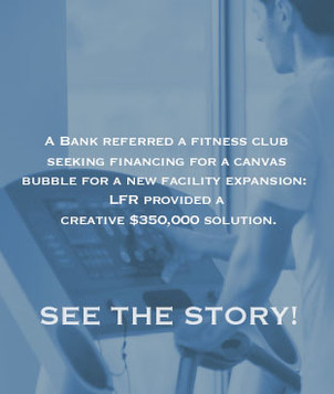A fitness club mortgagor and working capital customer.