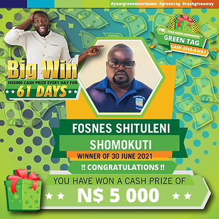 30 06  - 06 07 2021 Saarty Iambo Green Tag Winner Announcement 5000_Fosnes Shituleni Shomo
