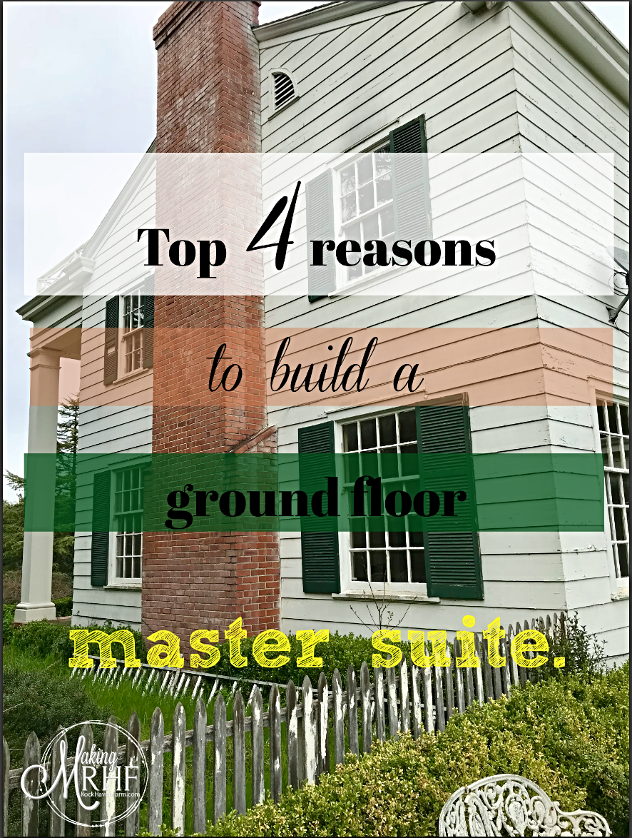 Rock Haven Farm - Top 4 reasons to build a ground floor master suite.
