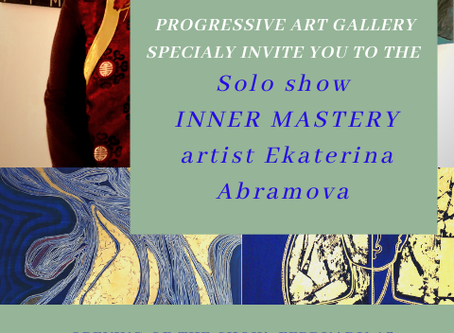 """Ekaterina Abramova's new solo show """"INNER MASTERY""""."""
