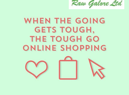 When the going gets tough - the tough go online shopping.....