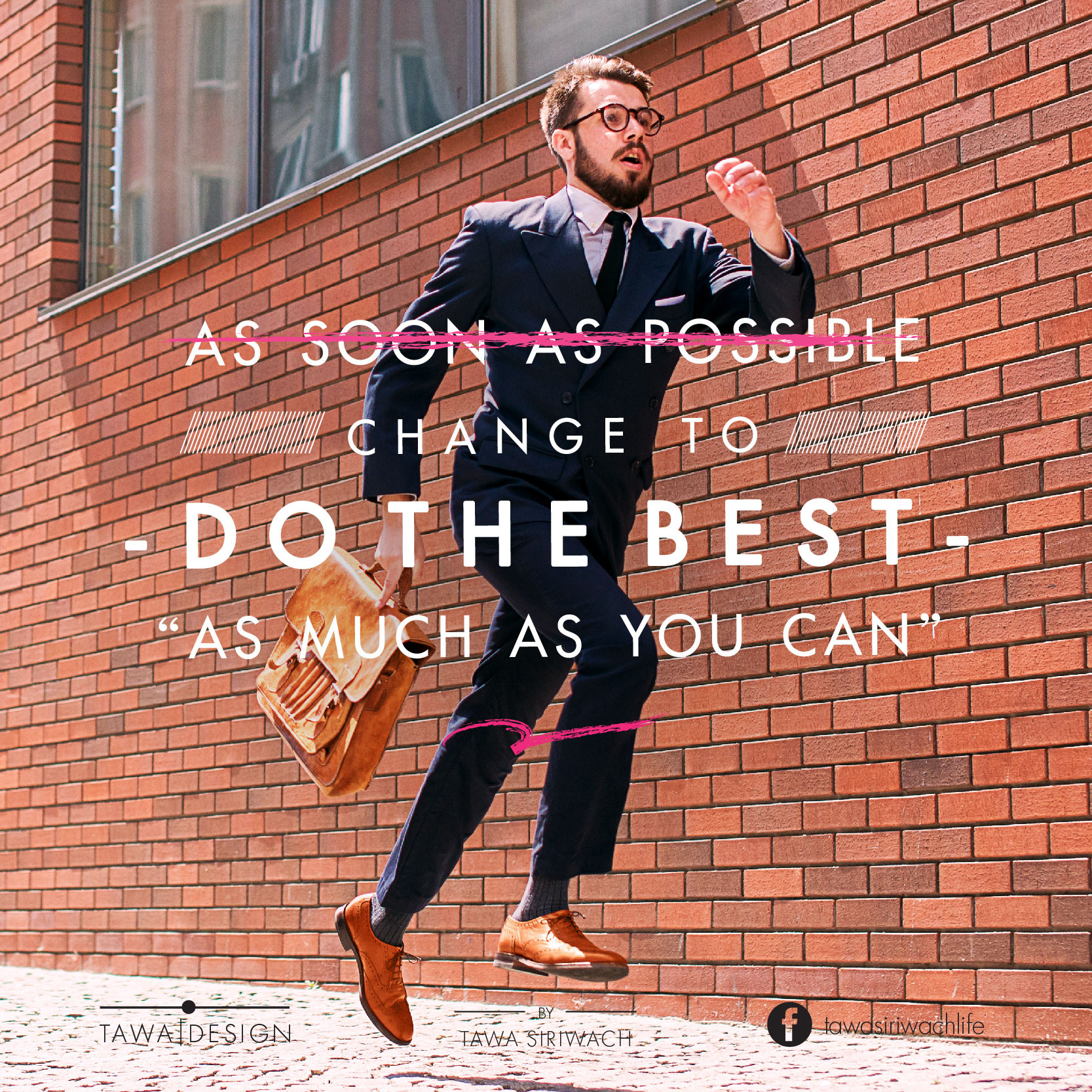 """Why """"as soon as possible"""" , Do the best with your work better than you do very fast but low quality. Slow down for do the best. - Tawa Siriwach -"""