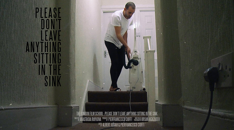 Poster - Please don't leave anything sitting in the sink is a documentary by Anastasia Raykova about young people from different countries who've just left their parent's houses to start independent life in London.
