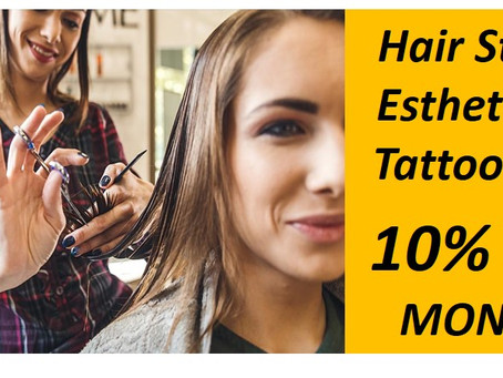 Hair Stylists-Estheticians-Tattoo Artists: Monday Is 10% Off