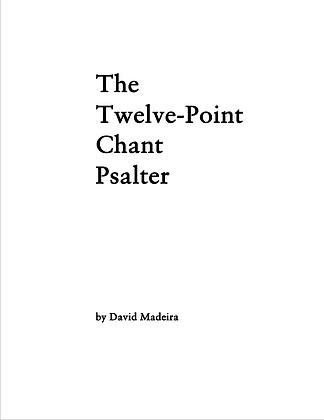 The Twelve-Point Chant Psalter