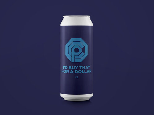 I'D BUY THAT FOR A DOLLAR DDH IPA 6.8%