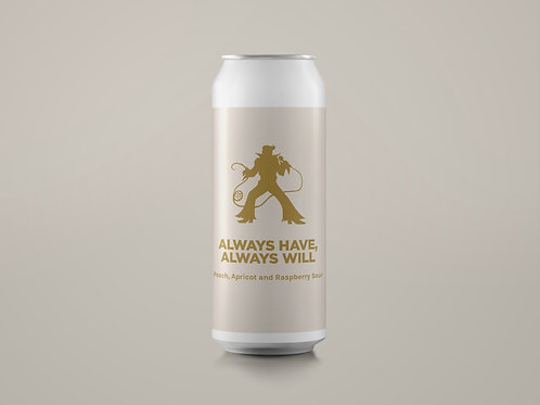 ALWAYS HAVE, ALWAYS WILL Peach, Apricot and Raspberry Sour 6.5%