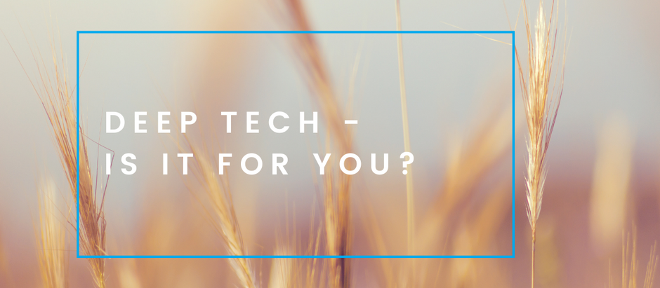 Deep tech - is it for you?