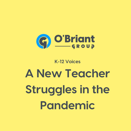 K-12 Voices: A New Teacher Struggles in the Pandemic