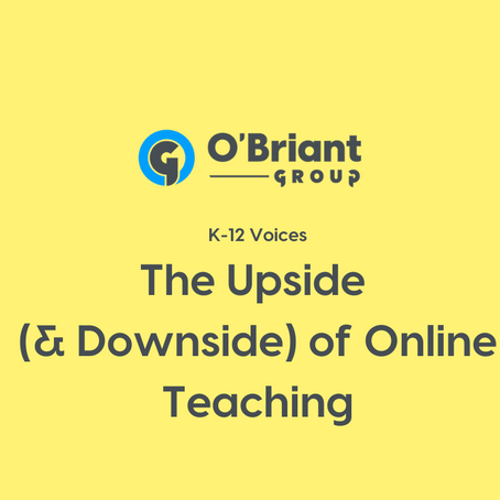 K-12 Voices: The Upside (and Downside) of Online Teaching