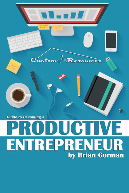 Custom Resources' Guide To Becoming A Productive Entreprenuer