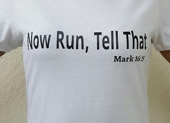 Now Run, Tell That