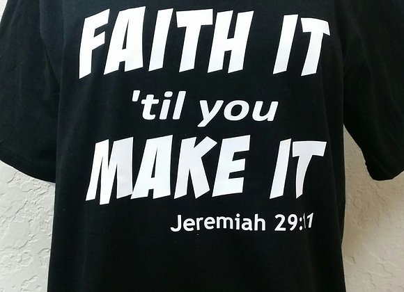 Faith It 'til You Make It