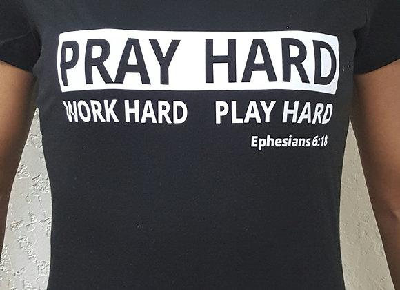Pray Hard. Work Hard. Play Hard.